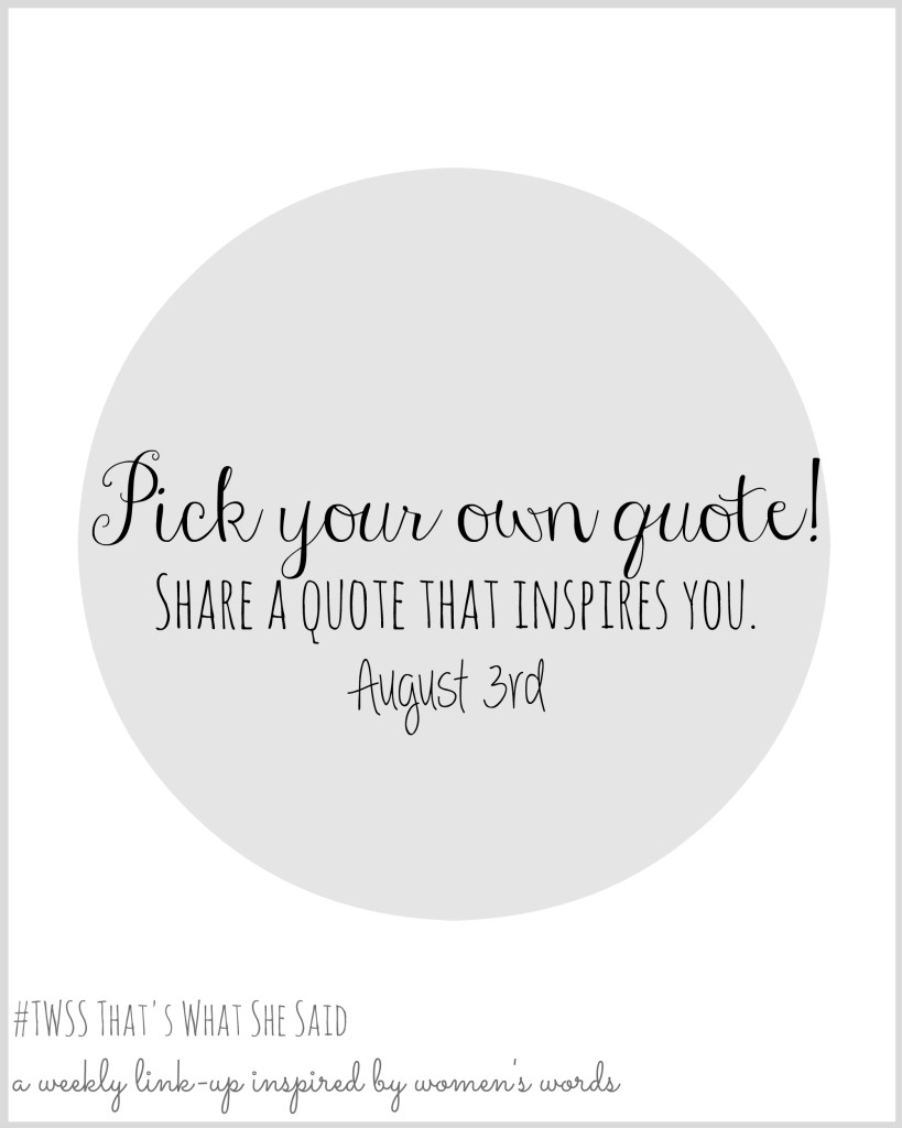 TWSS: Pick Your Own Quote| Writing Prompt| August 3