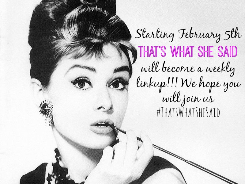 That's What She Said is going WEEKLY! Join us :)