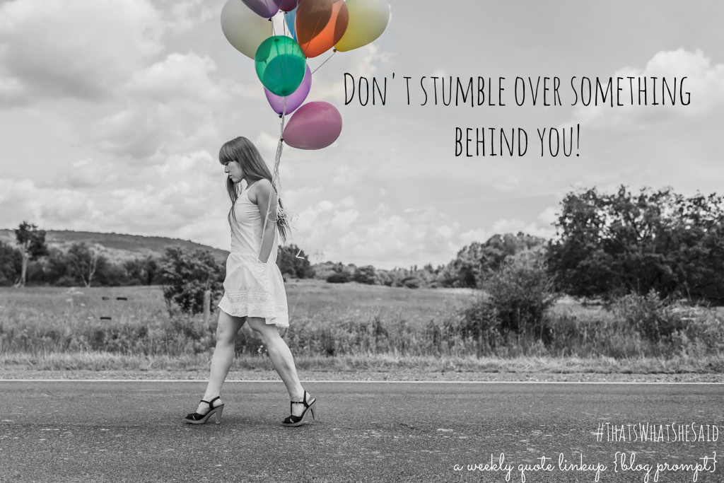 January's That's What She Said quote: Don't Stumble Over Something Behind You